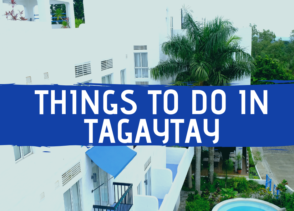 10 Best Things To Do In Tagaytay That You Shouldn't Miss