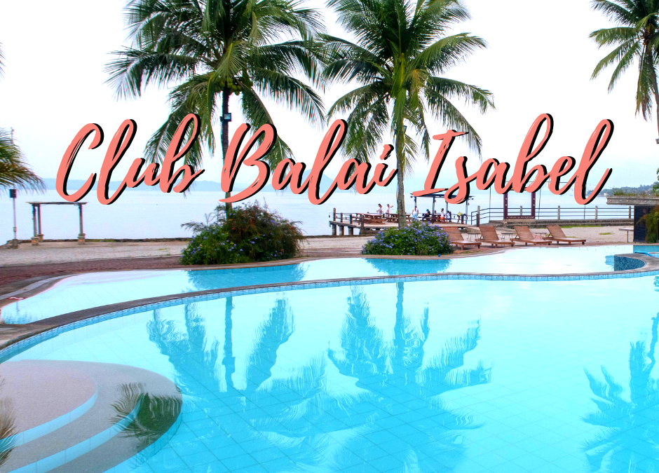 Club Balai Isabel Batangas: The Ultimate Travel Guide