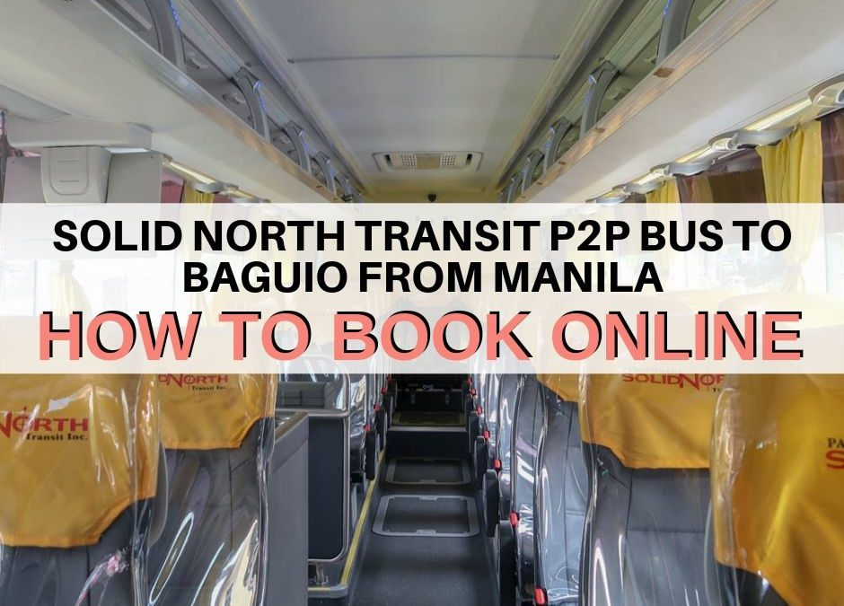 Solid North Transit P2P Bus: How To Book Online (Manila to Baguio)