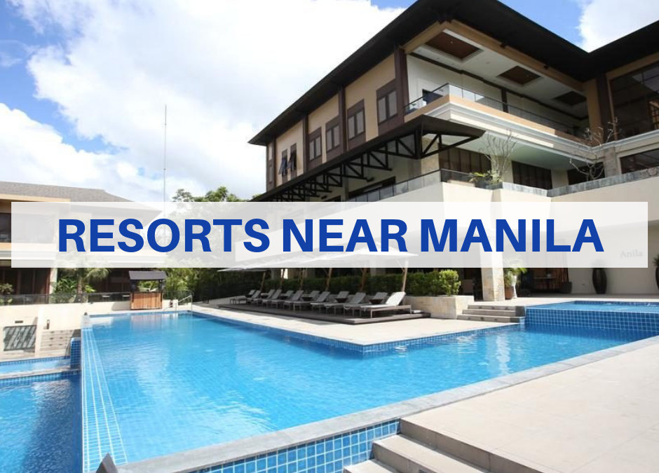 23 Resorts Near Manila For A Quick Escape