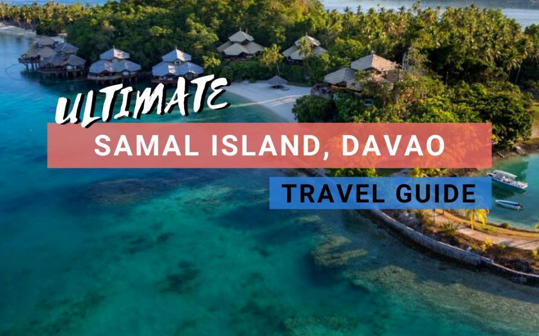 Samal Island, Davao: The Ultimate Travel Guide