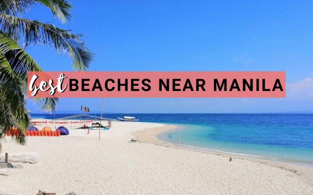 5 of The Best Beaches Near Manila To Visit